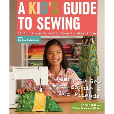 A Kid's Guide to Sewing - by  Sophie Kerr (Paperback)