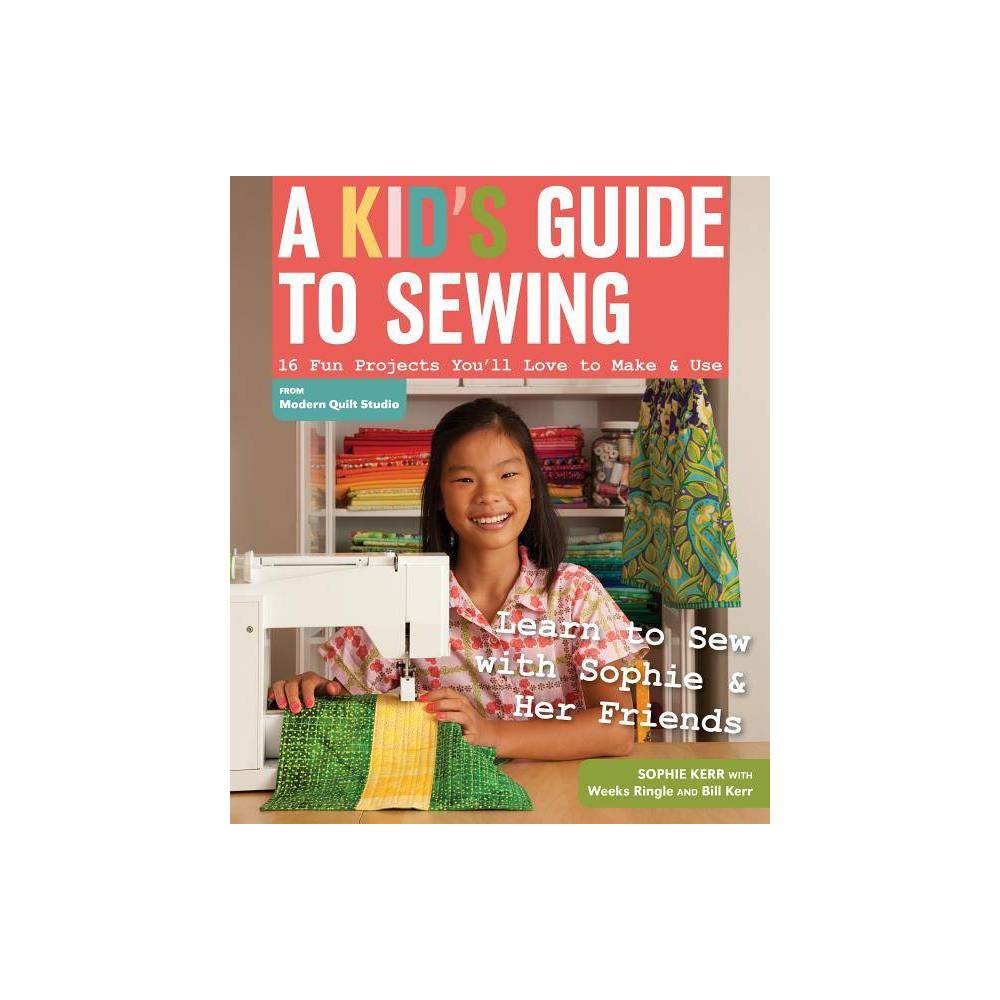 A Kid S Guide To Sewing By Sophie Kerr Paperback