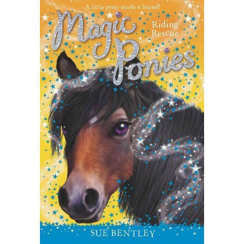 Riding Rescue - (Magic Ponies) by  Sue Bentley (Paperback) - image 1 of 1
