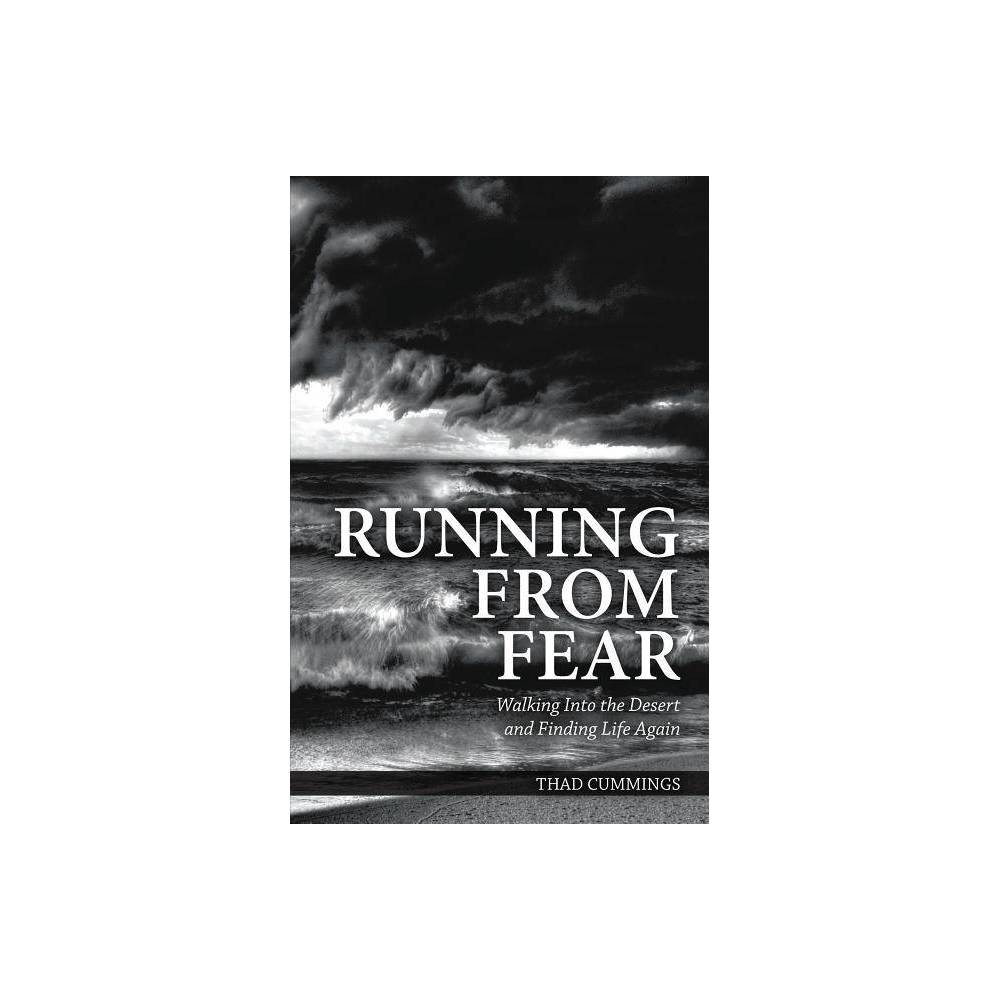 Running From Fear By Thad Cummings Paperback