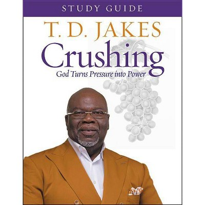 Crushing Study Guide - by  T D Jakes (Paperback)