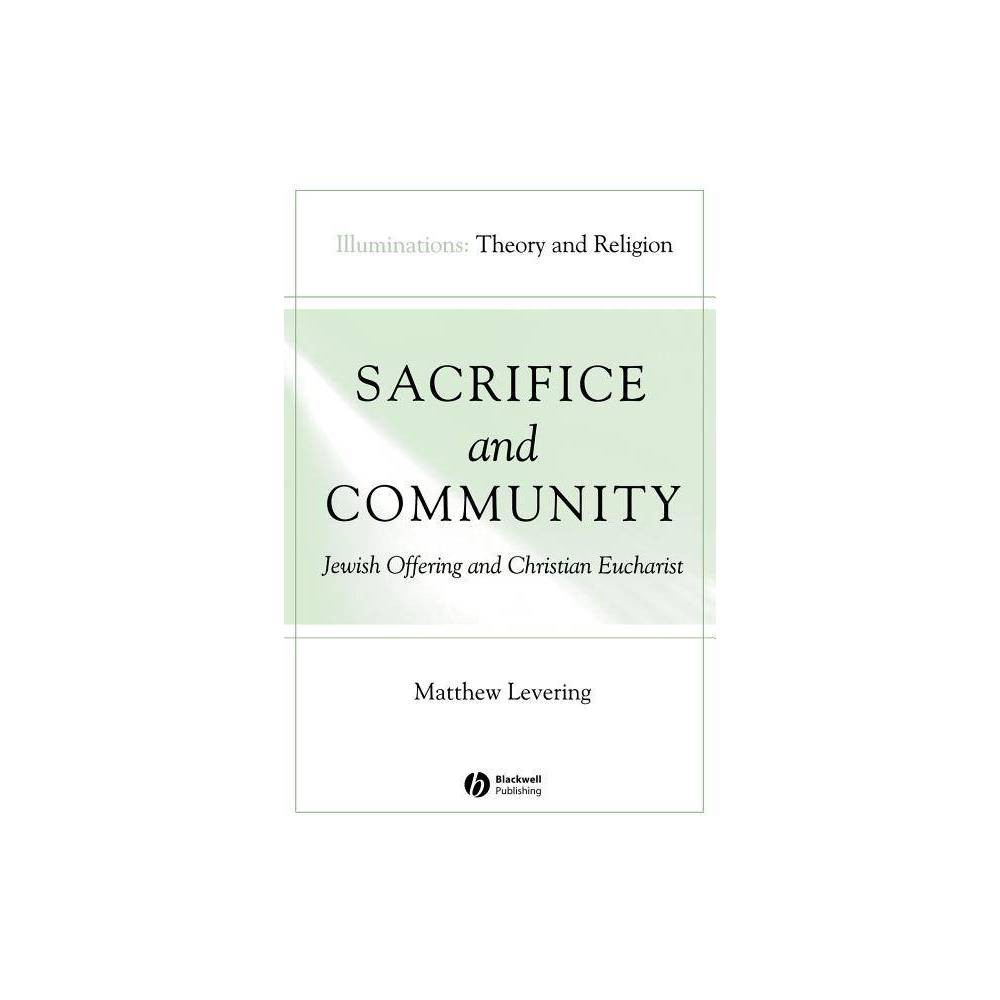 Sacrifice And Community Illuminations Ser Theory And Religion By Matthew Levering Paperback