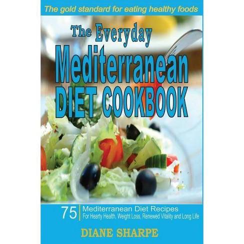 The Everyday Mediterranean Diet Cookbook - by Diane Sharpe (Paperback)