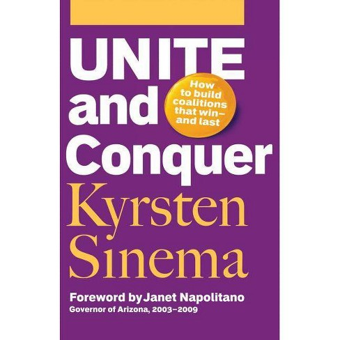 Unite and Conquer - by  Kyrsten Sinema (Paperback) - image 1 of 1