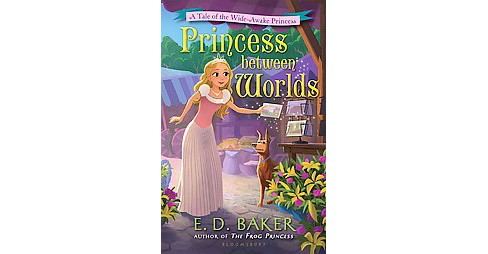 Princess Between Worlds (Hardcover) (E. D. Baker) - image 1 of 1
