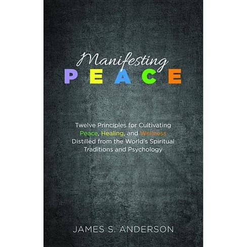 Manifesting Peace - by  James S Anderson (Paperback) - image 1 of 1