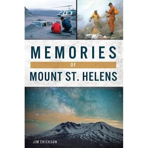 Memories of Mount St. Helens - by  Jim Erickson (Paperback) - image 1 of 1