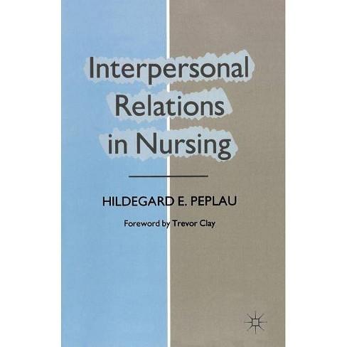 Interpersonal Relations in Nursing - by  Hildegard E Peplau (Paperback) - image 1 of 1