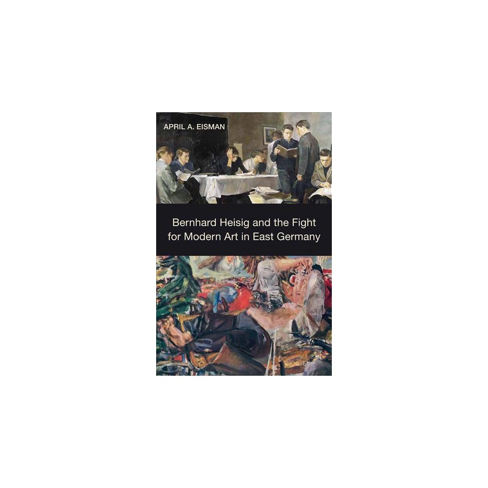 Bernhard Heisig and the Fight for Modern Art in East Germany - by April A. Eisman (Hardcover) East German studies today is thriving. Scholars have shown East Germany to be a complex society where culture played an important, if contested, role in the making of the socialist person. In English-language scholarship, however, the visual arts-and especially painting-have been largely ignored, the result of the misperception that East German art was little more than kitsch or propaganda. This book focuses on one of East Germany's most successful artists as a point of entry into the vibrant art world of the  other  Germany. In the 1980s, Bernhard Heisig (1925-2011) was praised on both sides of the Berlin Wall for his neo-expressionist style and his commitment to German history and art. Chancellor Helmut Kohl chose him to paint his official portrait, major museums collected his work, and in 1989 he had a major solo exhibition in West Germany. After unification, Heisig was a focal point in the Bilderstreit, a virulent debate over what role East German art should play in the new Germany. Challenging current understandings of Heisig and East German art, this book focuses on Heisig's little-known fight for modern art in East Germany. Examining major debates of the 1960s, it shows the key role he played in expanding the country's art from the limits of Soviet-style socialist realism to a socialist modernism that later gained recognition in the West. April A. Eisman is Associate Professor of Art History at Iowa State University.