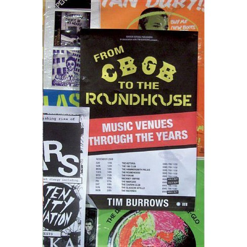 From Cbgb to the Roundhouse - by  Tim Burrows (Paperback) - image 1 of 1