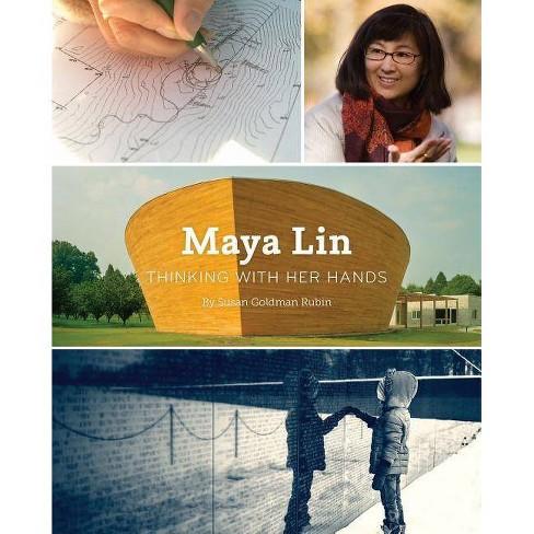 Maya Lin - by  Susan Goldman Rubin (Hardcover) - image 1 of 1