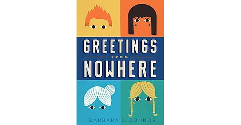 Greetings from Nowhere (Reprint) (Paperback) (Barbara O'Connor) - image 1 of 1