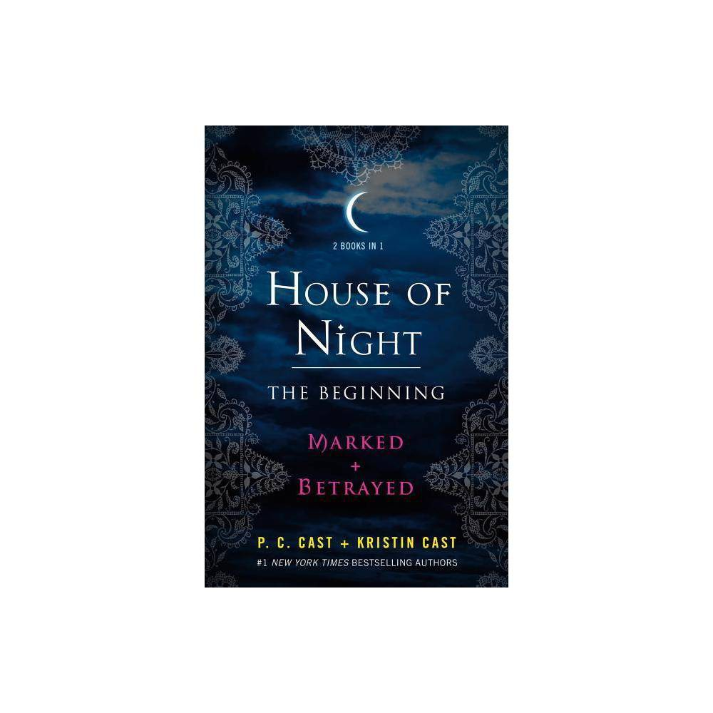 House Of Night The Beginning House Of Night Novels By P C Cast Kristin Cast Paperback
