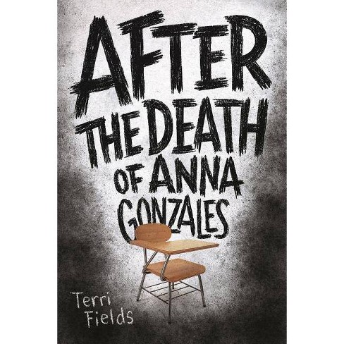 After the Death of Anna Gonzales - by  Terri Fields (Paperback) - image 1 of 1