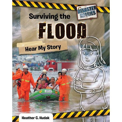 Surviving the Flood: Hear My Story - (Disaster Diaries) by  Heather C Hudak (Hardcover) - image 1 of 1