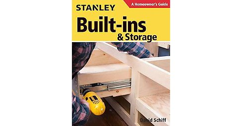 Built-Ins & Storage : A Homeowner's Guide (Paperback) (David Schiff) - image 1 of 1