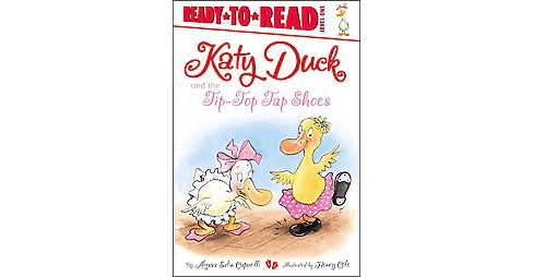 Katy Duck and the Tip-Top Tap Shoes : Level 1 (Hardcover) (Alyssa Satin Capucilli) - image 1 of 1