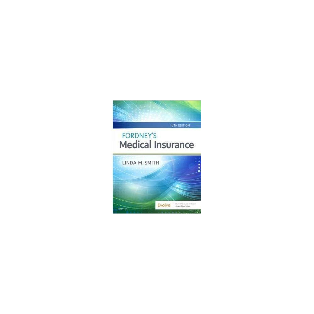 Fordney's Medical Insurance - 15 Pap/Psc by Linda M. Smith (Paperback)