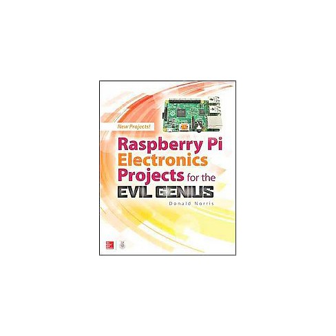 Raspberry Pi Electronics Projects for the Evil Genius (Paperback) (Donald Norris) - image 1 of 1