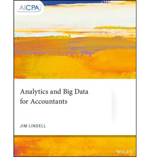 Analytics and Big Data for Accountants -  (Aicpa) by Jim Lindell (Paperback) - image 1 of 1