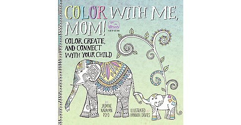Color With Me, Mom! Adult Coloring Book: Color, Create, and Connect With Your Child - image 1 of 1