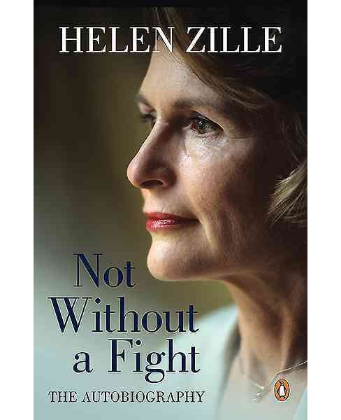 Not Without a Fight : The Autobiography (Hardcover) (Helen Zille) - image 1 of 1