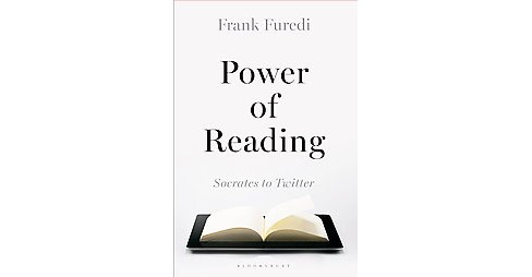 Power of Reading : From Socrates to Twitter (Hardcover) (Frank Furedi) - image 1 of 1