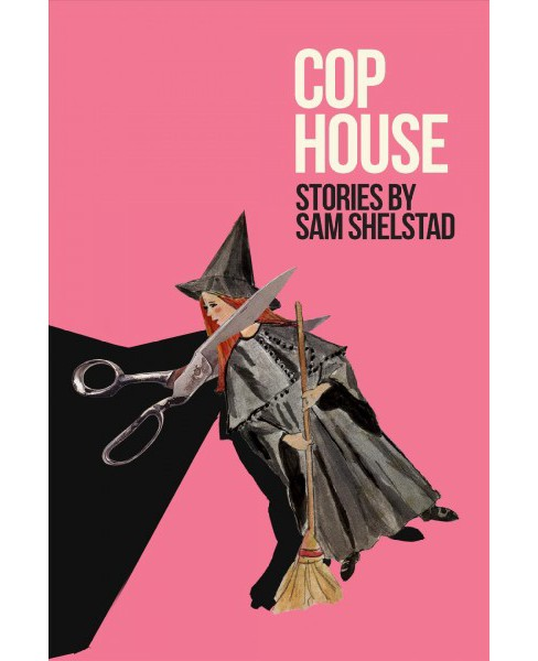 Cop House -  by Sam Shelstad (Paperback) - image 1 of 1