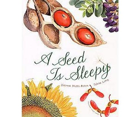 Seed Is Sleepy (School And Library) (Dianna Hutts Aston) - image 1 of 1