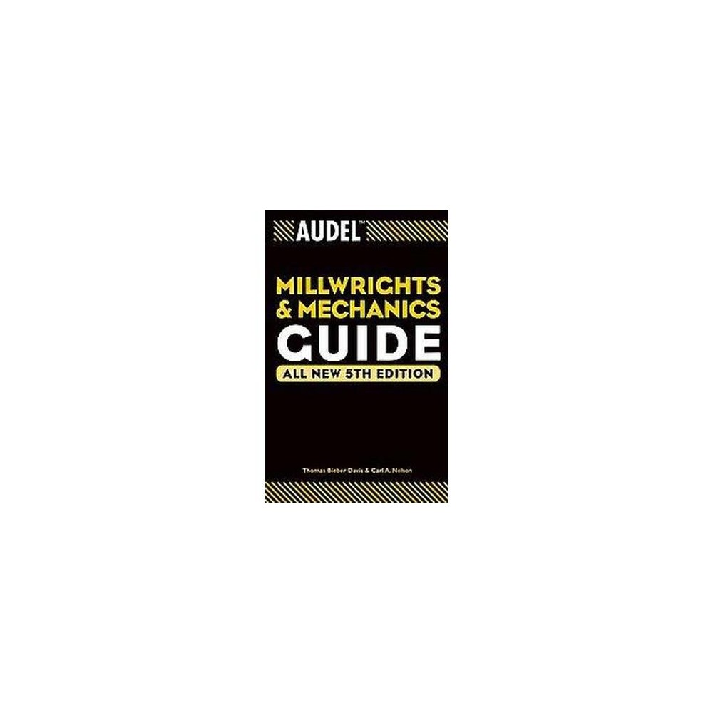 Audel Millwrights and Mechanics Guide (Subsequent) (Paperback) (Thomas Bieber Davis & Carl A. Nelson)