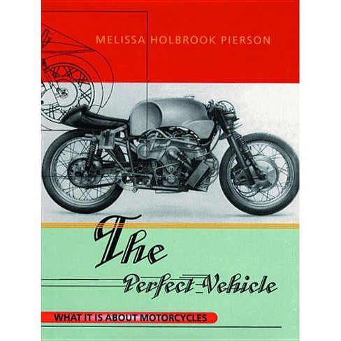 The Perfect Vehicle - by  Melissa Holbrook Pierson (Paperback) - image 1 of 1
