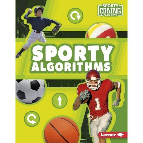 Sporty Algorithms - (Sports Coding Concepts) by  Allyssa Loya (Hardcover) - image 1 of 1
