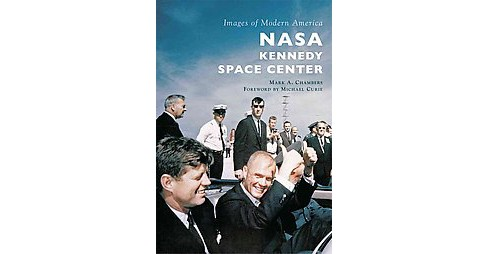 NASA Kennedy Space Center (Paperback) (Mark A. Chambers) - image 1 of 1