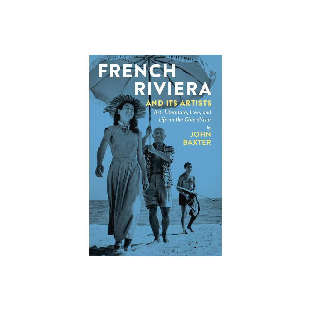 French Riviera And Its Artists By John Baxter Paperback