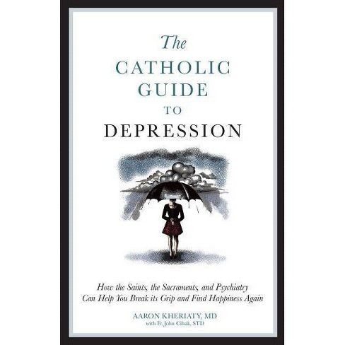 The Catholic Guide to Depression - by  Aaron Kheriaty (Paperback) - image 1 of 1