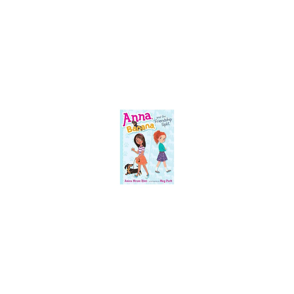 Anna, Banana, and the Friendship Split (Hardcover) (Anica Mrose Rissi)