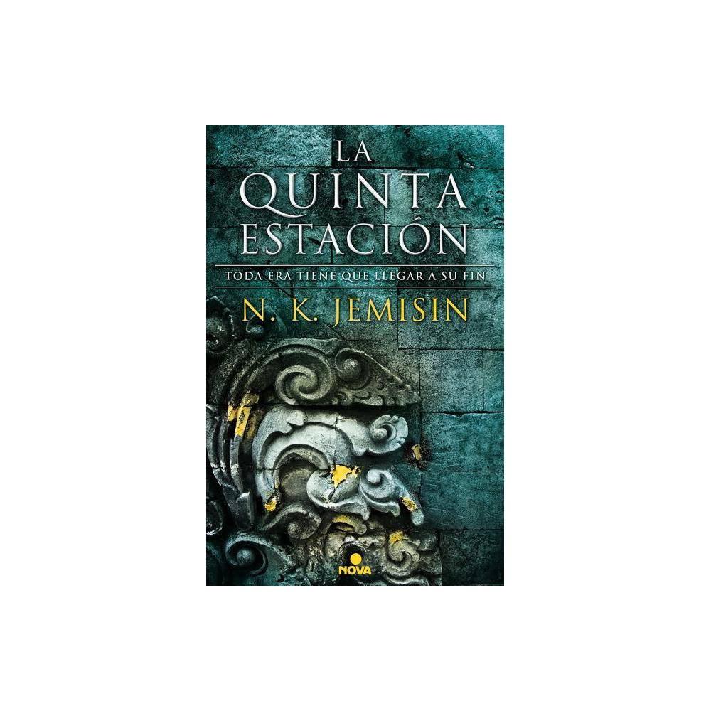 La Quinta Estaci N The Fifth Season La Tierra Fragmentada The Broken Earth By N K Jemisin Paperback