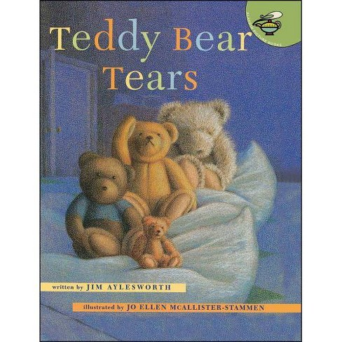 Teddy Bear Tears - by  Jim Aylesworth (Paperback) - image 1 of 1