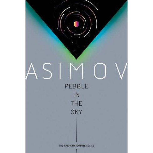Pebble in the Sky - (Galactic Empire) by  Isaac Asimov (Paperback) - image 1 of 1