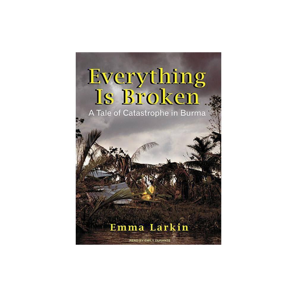Best Price Everything Is Broken By Emma Larkin AudioCD