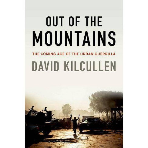 Out of the Mountains - by  David Kilcullen (Paperback) - image 1 of 1
