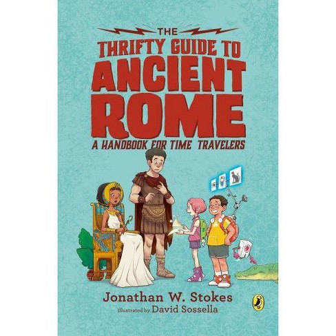The Thrifty Guide to Ancient Rome - (Thrifty Guides) by  Jonathan W Stokes (Paperback) - image 1 of 1