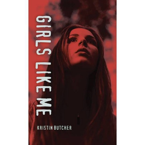 Girls Like Me - (Orca Soundings) by  Kristin Butcher (Paperback) - image 1 of 1