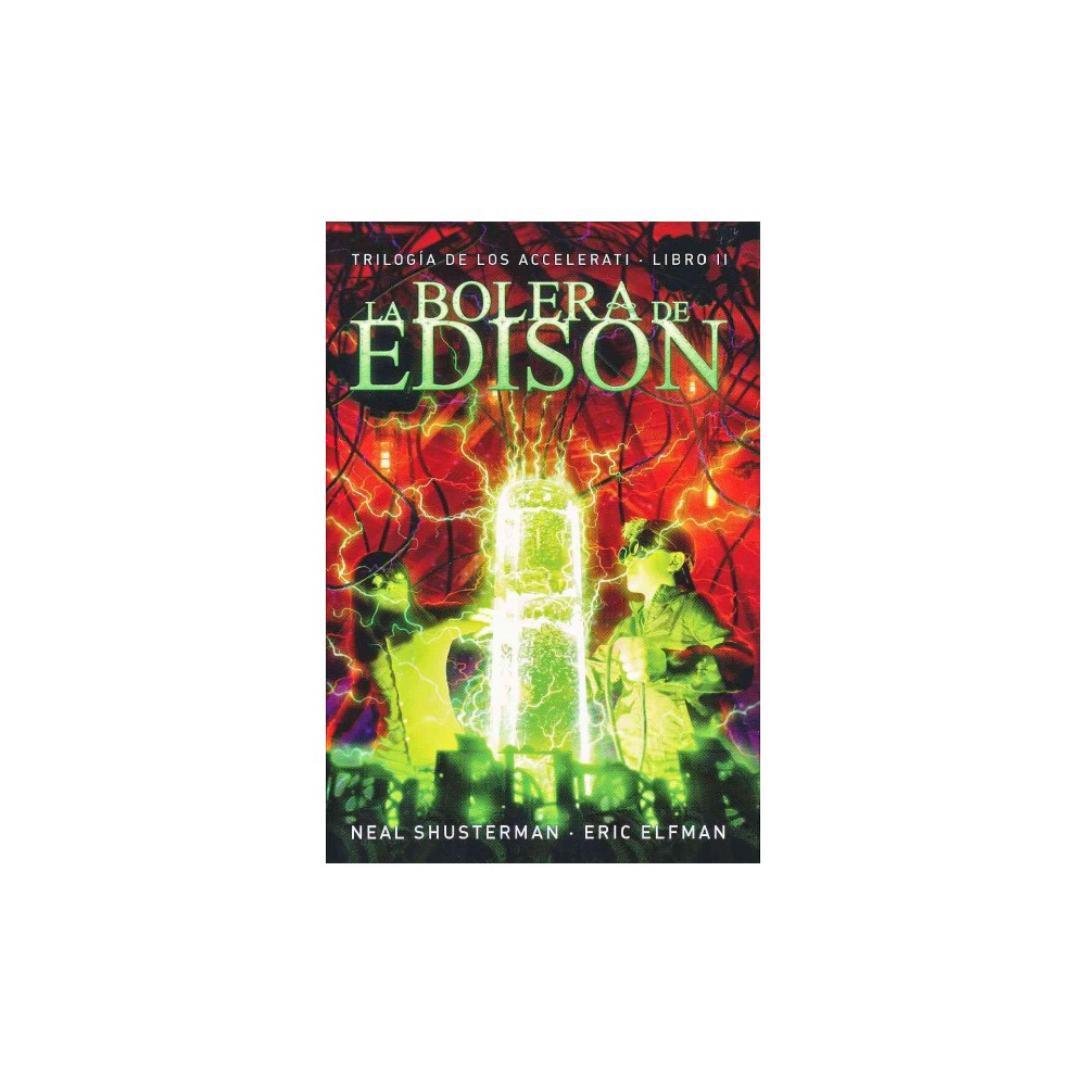 La bolera de Edison / Edison's Alley (Paperback) (Neal Shusterman & Eric Elfman)