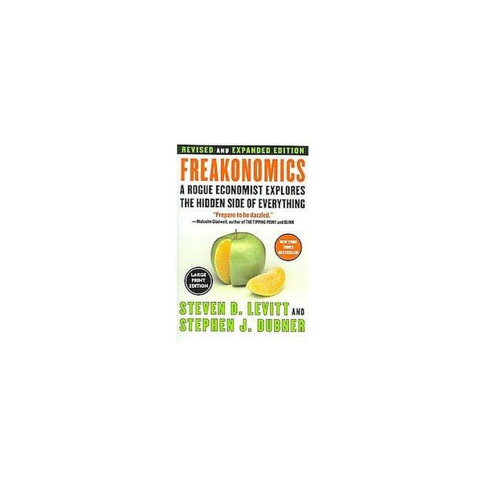 Freakonomics : A Rogue Economist Explores the Hidden Side of Everything (Paperback) (Steven D. Levitt &