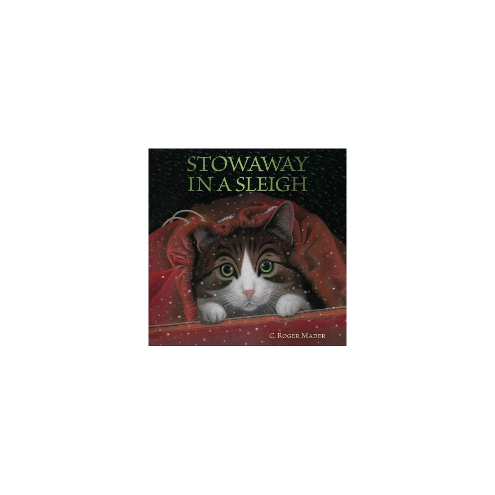Stowaway in a Sleigh (School And Library) (C. Roger Mader)