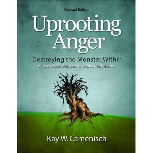 Uprooting Anger - 2 Edition by  Kay W Camenisch (Paperback) - image 1 of 1