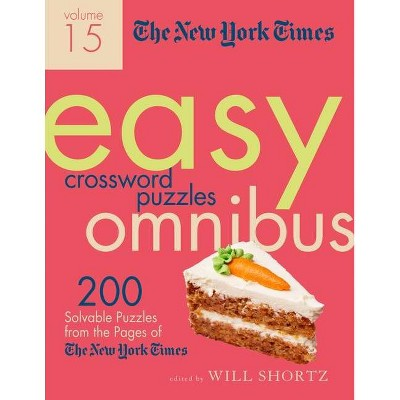 The New York Times Easy Crossword Puzzle Omnibus Volume 15 - by  Will Shortz (Paperback)