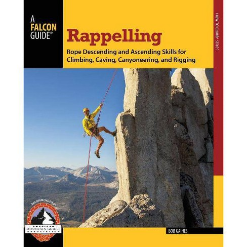 Rappelling - (Falcon Guides How to Climb) by  Bob Gaines (Paperback) - image 1 of 1