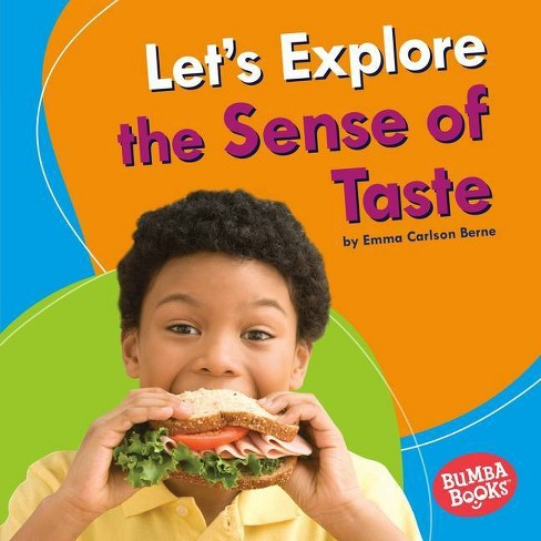 Let's Explore the Sense of Taste - (Bumba Books (R) -- Discover Your Senses) by  Emma Carlson Berne - image 1 of 1
